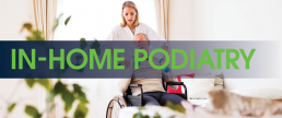 In-Home Podiatry Sports & Spinal