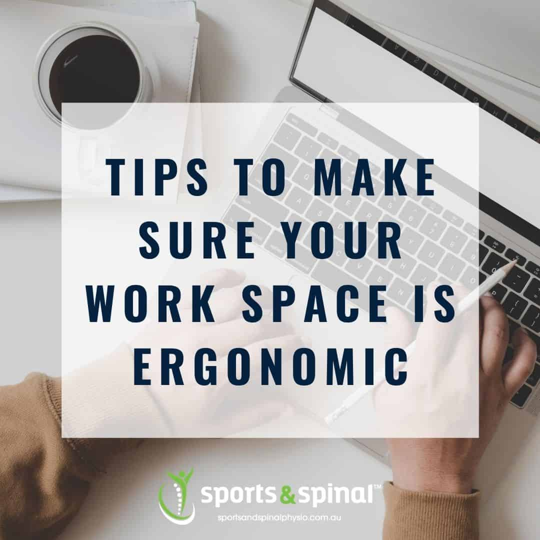 Tips TO Make Sure Your Work Space Is Ergonomic